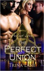 The Perfect Union - Trina Lane
