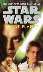 Star Wars: Rogue Planet - Greg Bear
