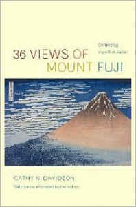36 Views of Mount Fuji: On Finding Myself in Japan - Cathy N. Davidson