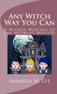 Any Witch Way You Can - Amanda M. Lee