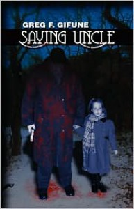 Saying Uncle - Greg F. Gifune