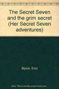The Secret Seven And The Grim Secret - Enid Blyton