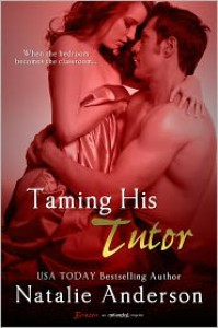 Taming His Tutor - Natalie Anderson