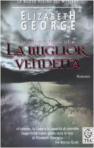 La miglior vendetta - Elizabeth  George, Linda De Angelis