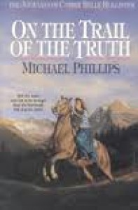 On the Trail of Truth - Michael             Phillips, Judith Pella