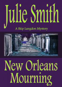 New Orleans Mourning (Skip Langdon #1) (Skip Langdon Mystery Series) - Julie Smith