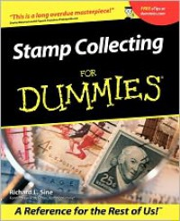 Stamp Collecting For Dummies - Richard L. Sine