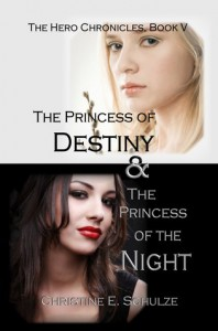 The Princess of Destiny and the Princess of the Night - Christine E. Schulze, Joshua R. Shinn