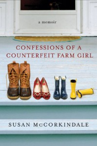 Confessions of a Counterfeit Farm Girl - Susan McCorkindale