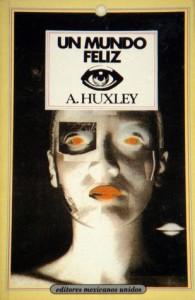 Un mundo feliz - Aldous Huxley