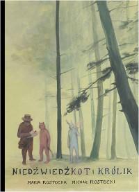 Niedźwiedź, kot i królik - Michał Rostocki, Maria Rostocka