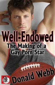 Well-Endowed: The Making of a Gay Porn Star - Donald Webb