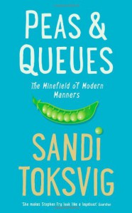 Peas & Queues: The Minefield of Modern Manners - Sandi Toksvig