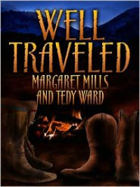 Well Traveled - Margaret Mills, Tedy Ward