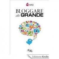 Bloggare alla grande - Kiro