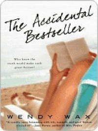 The Accidental Bestseller - Wendy  Wax
