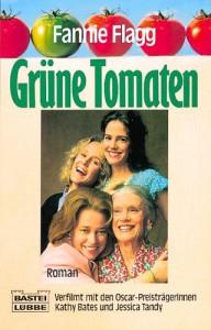 Grüne Tomaten - Fannie Flagg, Eva Malsch