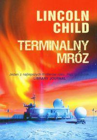 Terminalny mróz - Lincoln Child