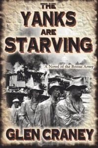 The Yanks Are Starving: A Novel of the Bonus Army - Glen Craney