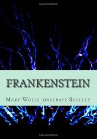 Frankenstein - Mary Wollstonecraft Shelley