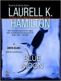 Blue Moon  - Laurell K. Hamilton, Kimberly Alexis