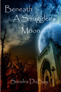 Beneath a Smuggler's Moon - Sandra Dubay
