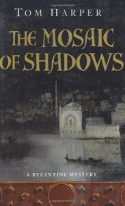 The Mosaic of Shadows  - Tom Harper