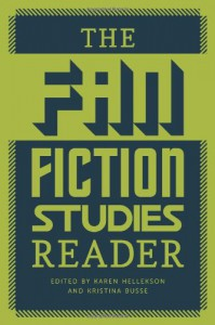 The Fan Fiction Studies Reader - Karen Hellekson, Kristina Busse