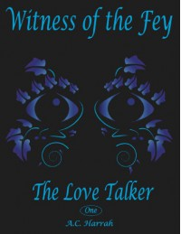 The Love Talker (Witness of the Fey, #1) - A.C. Harrah