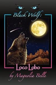 Black Wolf: Loco Lobo - Magnolia Belle