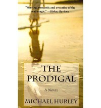 [ THE PRODIGAL ] BY Hurley, Michael ( AUTHOR )May-28-2013 ( Paperback ) - Michael Hurley