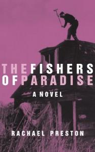 The Fishers of Paradise - Rachael Preston