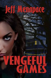 Vengeful Games: A Novel - Jeff Menapace