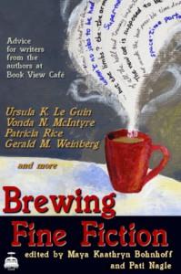 Brewing Fine Fiction - Maya Kaathryn Bohnhoff,  Pati Nagle
