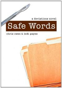 Safe Words, A Deviations Novel - Chris Owen;Jodi Payne