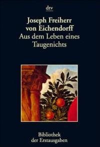 Aus dem Leben eines Taugenichts: Berlin 1826 - Joseph von Eichendorff