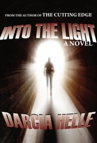 Into The Light (Joe Cavelli, Paranormal PI #1) - Darcia Helle
