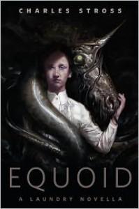 Equoid: A Laundry novella: A Tor.Com Original - Charles Stross