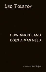 How Much Land Does a Man Need - Leo Tolstoy
