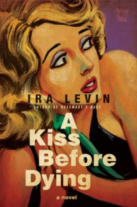 A Kiss Before Dying: A Novel (Pegasus Crime) - Ira Levin