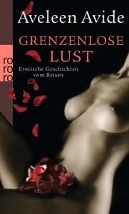 Grenzenlose Lust: Erotische Geschichten vom Reisen - Aveleen Avide
