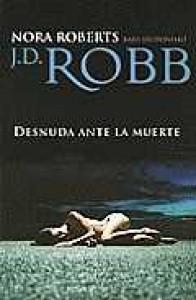 Desnuda ante la muerte - J.D. Robb, Lola Romani