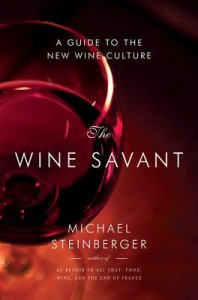 The Wine Savant: A Guide to the New Wine Culture - Michael Steinberger