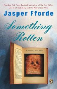 Something Rotten: A Thursday Next Novel - Jasper Fforde