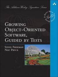 Growing Object-Oriented Software, Guided by Tests - Steve Freeman, Nat Pryce