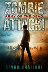 Zombie Attack! Army of the Dead - Devan Sagliani