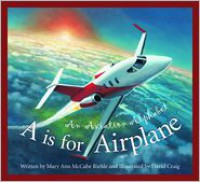"""A"" Is for Airplane: An Aviation Alphabet (Alphabet-Science & Nature) - Mary Ann Mccabe Riehle, David Craig"