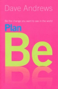 Plan Be - Dave Andrews
