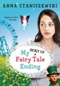 My Sort Of Fairy Tale Ending - Anna Staniszewski