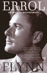 My Wicked, Wicked Ways - Errol Flynn, Jeffrey Meyers